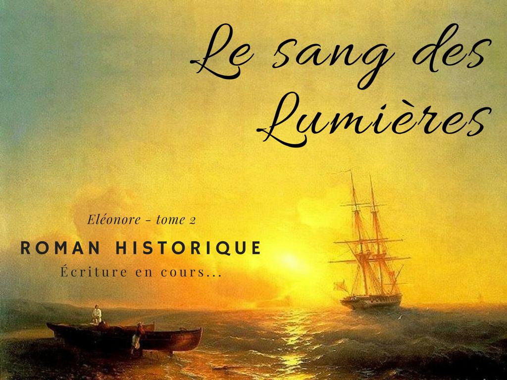 Le sang des Lumières Roman historique Révolution Française Eléonore Histoire